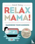 Teeling, Elsbeth - Relax Mama