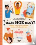 Goes, Philippine van der, Middelburg, Karin - MAAR HOE DAN?!