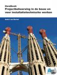 Berkel, André van - Handboek Projectbeheersing in de bouw en voor installatietechnische werken