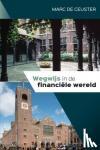 Ceuster, Marc De - Wegwijs in de financiële wereld