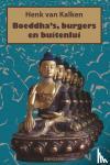 Kalken, Henk van - Boeddha's, burgers en buitenlui