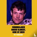 Vergissing, Piet - Vormingsjaren Barend Blankert, Genie uit Sneek