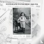 Jansen, Ronald Wilfred - FOTOGRAFIE IN ENSCHEDE 1840-1910