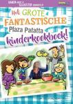 Roep, Nanda - Plaza Patatta Het grote fantastische Plaza Patatta kinderkookboek!