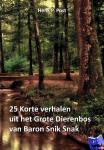 Post, Henk P. - 25 Korte verhalen uit het Grote Dierenbos van Baron Snik Snak
