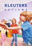 Soerland, Ans van, Odolphi, Jan - Kleuters en autisme