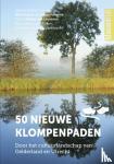 Huijser, Wim, Beckhoven, Marie-José van - 50 nieuwe klompenpaden