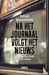 Sanctorum, Johan - Na het journaal volgt het nieuws