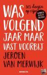 Merwijk, Jeroen van - Was volgend jaar maar vast voorbij