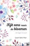 Marr, Sarah Beth - Kijk eens naar de bloemen