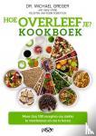 Greger, Michael, Stone, Gene - Hoe overleef je? Kookboek