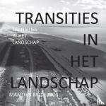 Ridderbos, Maarten - TRANSITIES IN HET LANDSCHAP